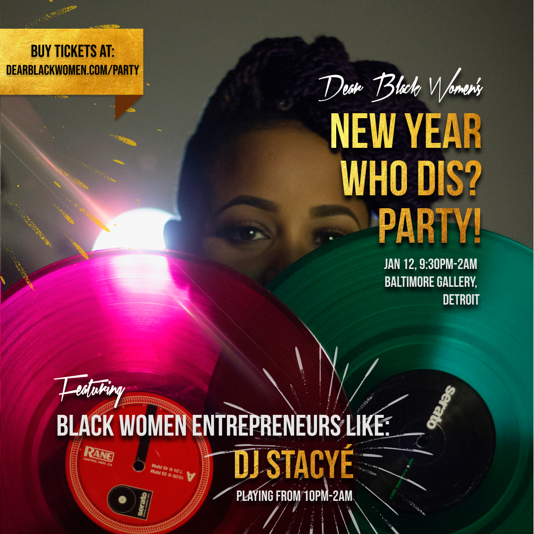 """DETROIT : 1.12.19, DJ Stacye will DJ our """"New Year, Who Dis?? Party 
