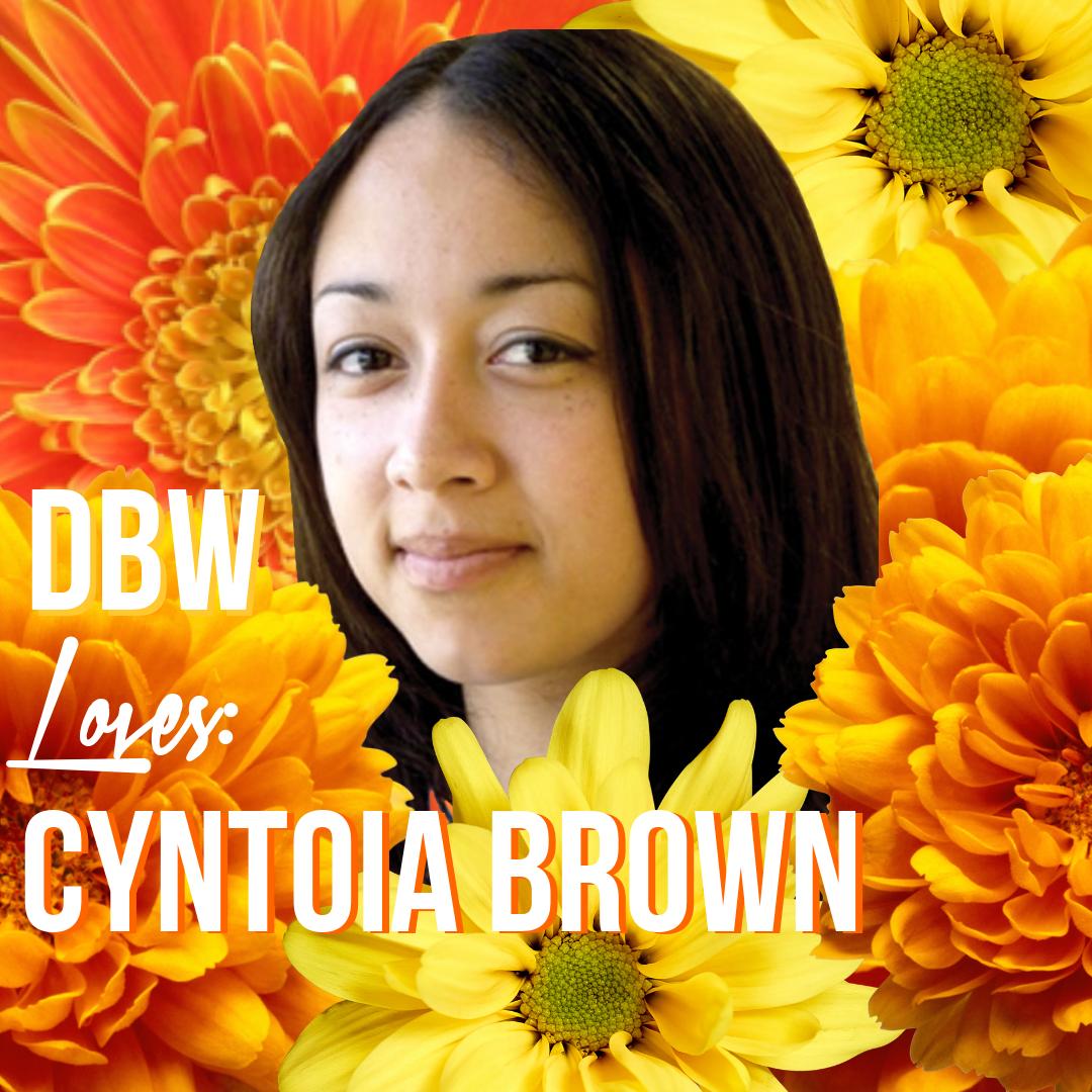 DBW Loves Cyntoia Brown