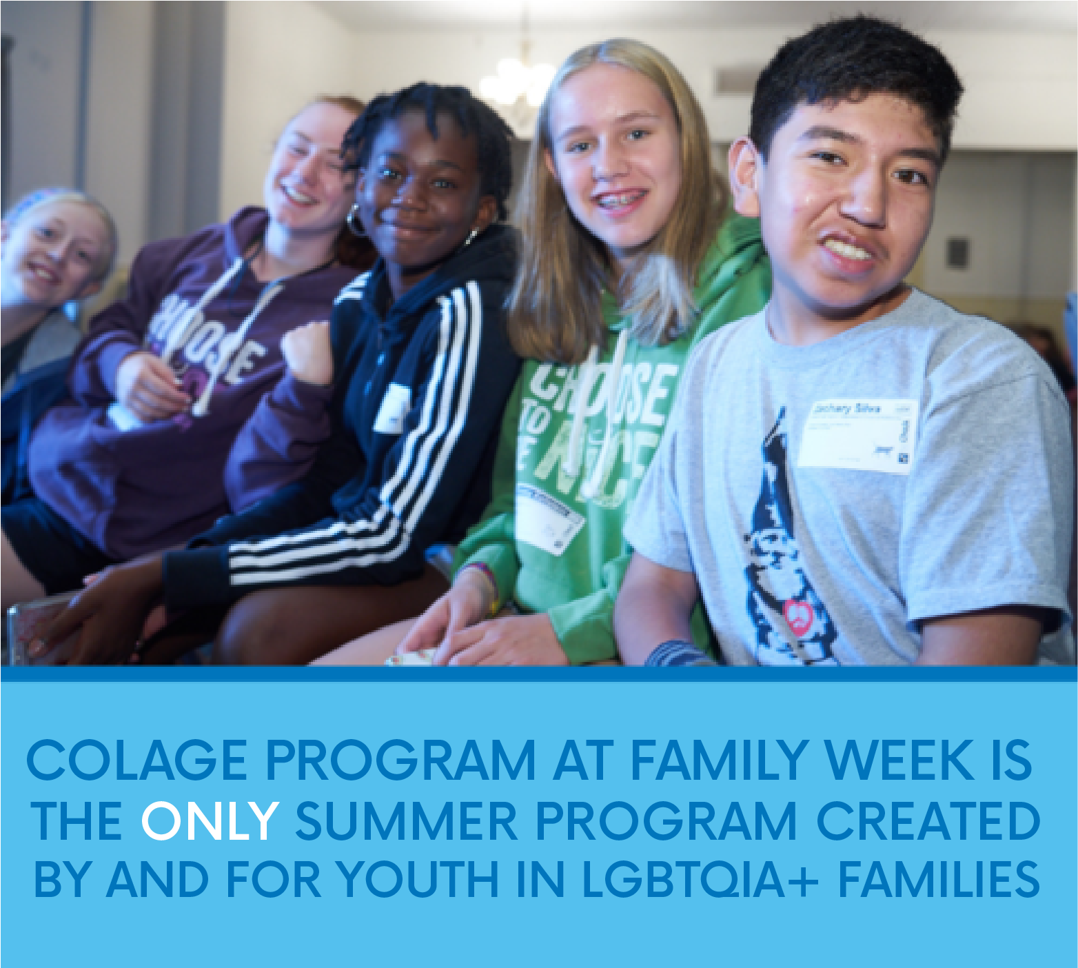 COLAGE+camp+at+Family+Week+is+the+ONLY+camp+by+and+for+youth+in+LGBTQIA++families-2.png