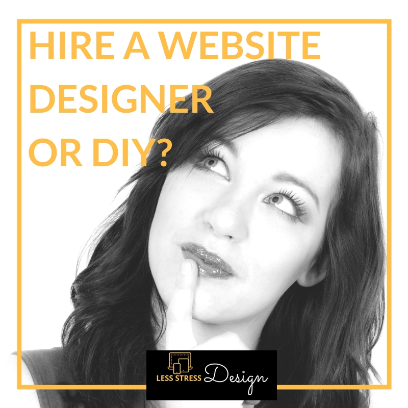Should you hire a website designer or build a website yourself? Blog post by Angela Meredith of Less stress Design.