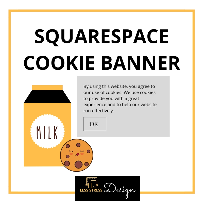 Instructions for the Squarespace Cookie Banner, by Less Stress Design.