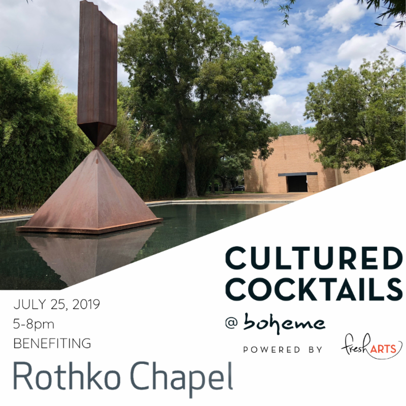 Cultured Cocktails Benefitting Rothko Chapel - July 25, 5 PMBar Boheme, 307 Fairview, Houston, 77006