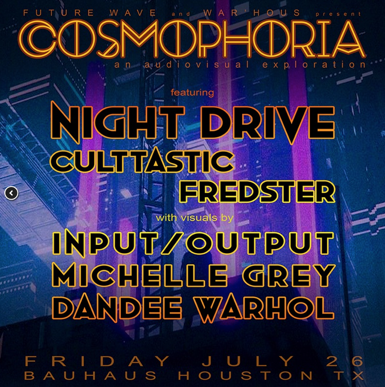Cosmophoria - July 26, 9 pmA collaboration between artists creating an otherworldly auido/visual experience.Bauhaus Houston, 1803 Pease St.