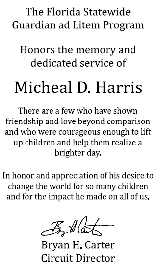 Michael Harris, his memory will live on in all the lives he touched.
