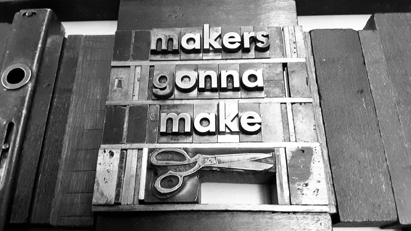 makers gonna make.jpg