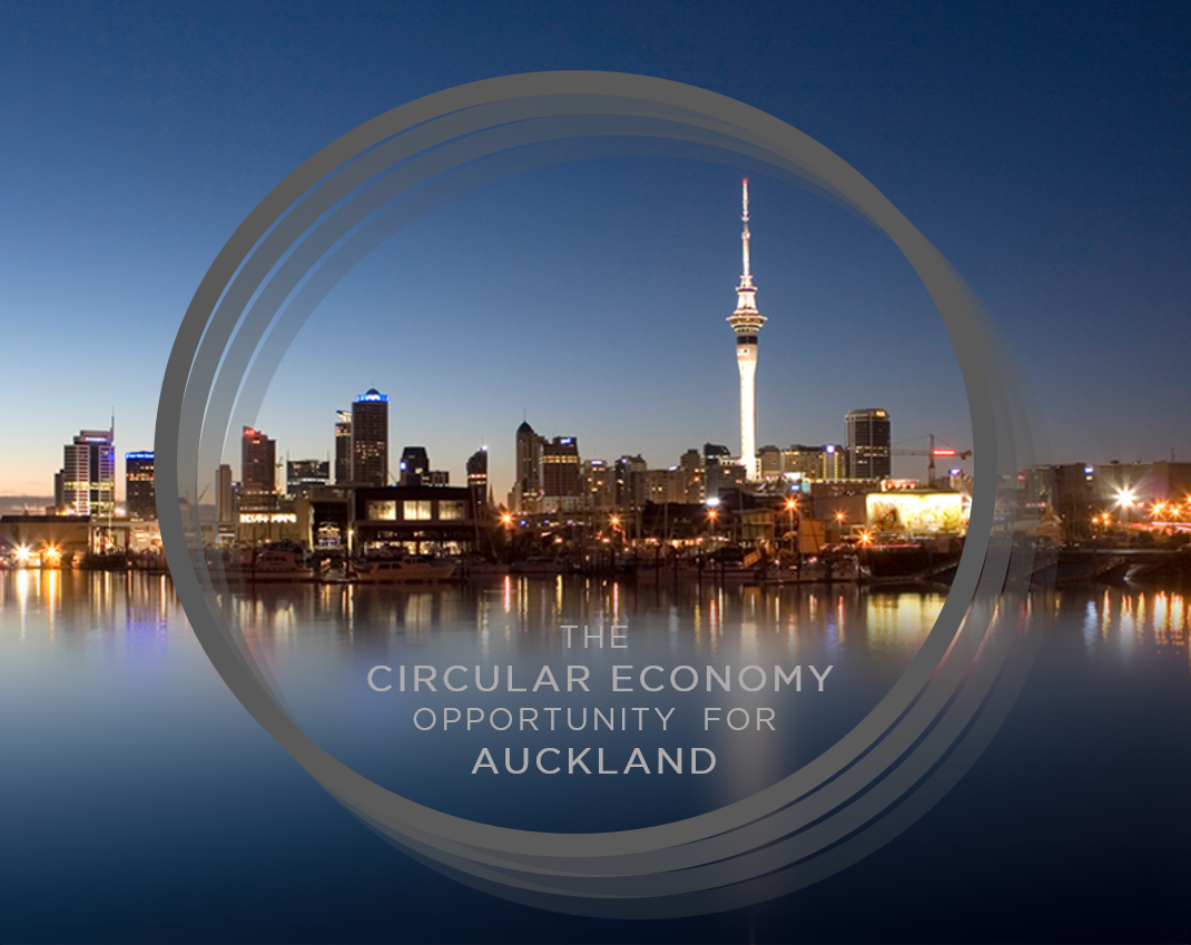 The Circular Economy Opportunity for Auckland -