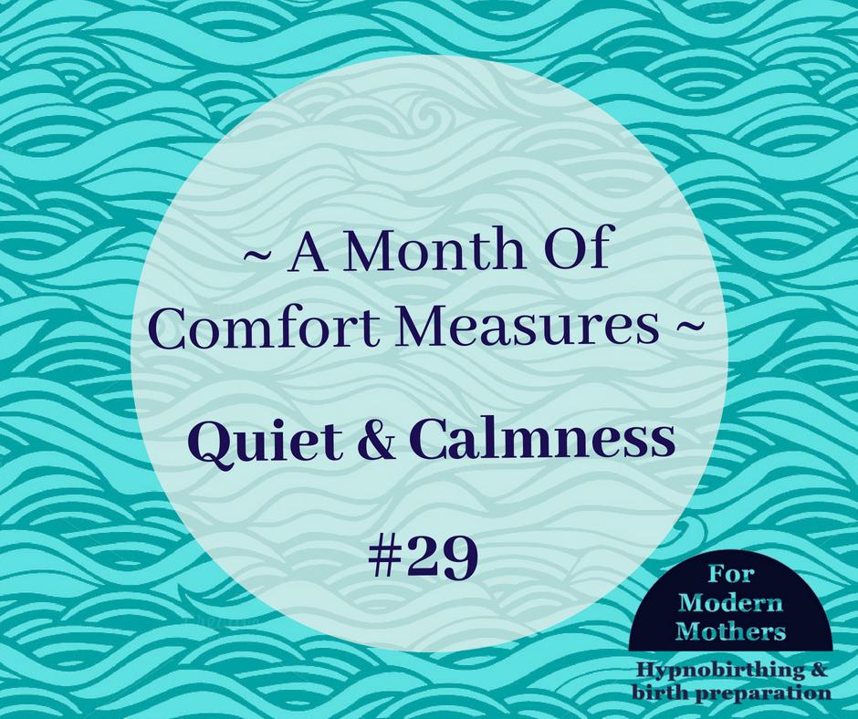ComfortMeasuresForChildBirth_Hypnobirthing_quiet&calm.png