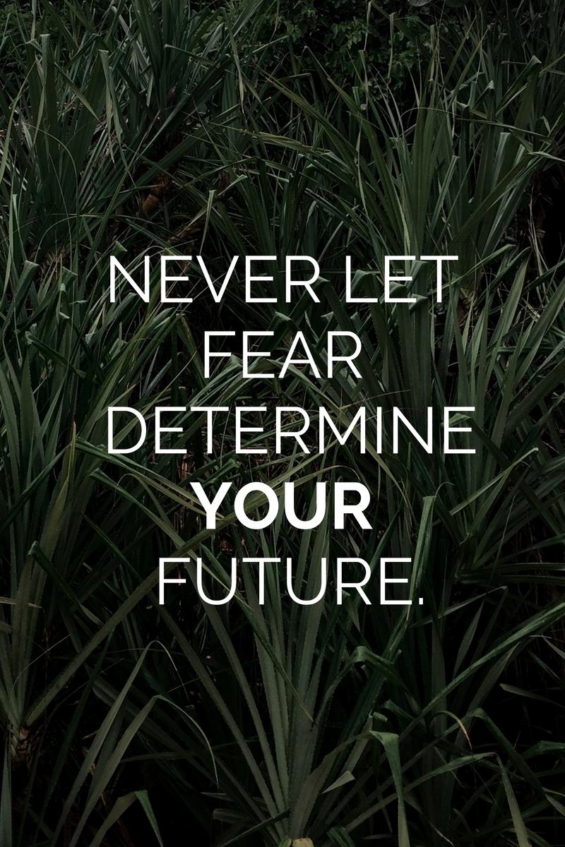 never let fear.jpg