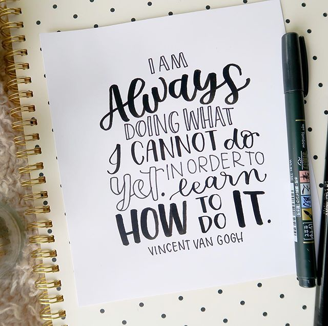 This is a fact! Some days I try out new ways to letter, other days I am creating guides, and sometimes it's just chores. But trying new ways is the best way to grow 🙌🏼 . . . . . #vincentvangogh #heartfeltlettering #thedashingletters #positivequotes #createdtocreate #creativepreneur #katespdeny #tombowusa