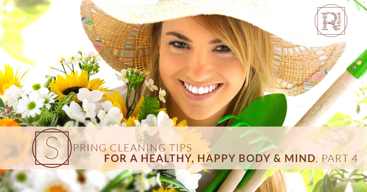 BlogBeauty_RemediSpa_Spring Cleaning Tips for a Healthy Happy Body & Mind Pt 4.jpg