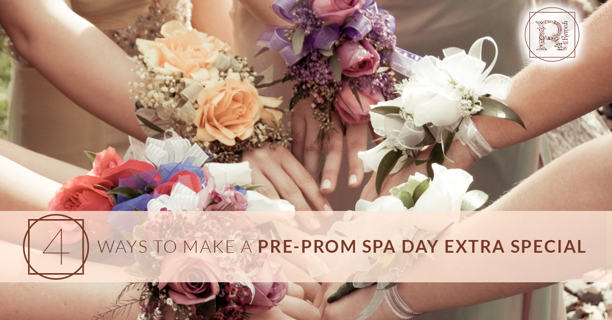BlogBeauty_RemediSpa_4 Ways to Make a Pre-Prom Spa Day Extra Special.jpg