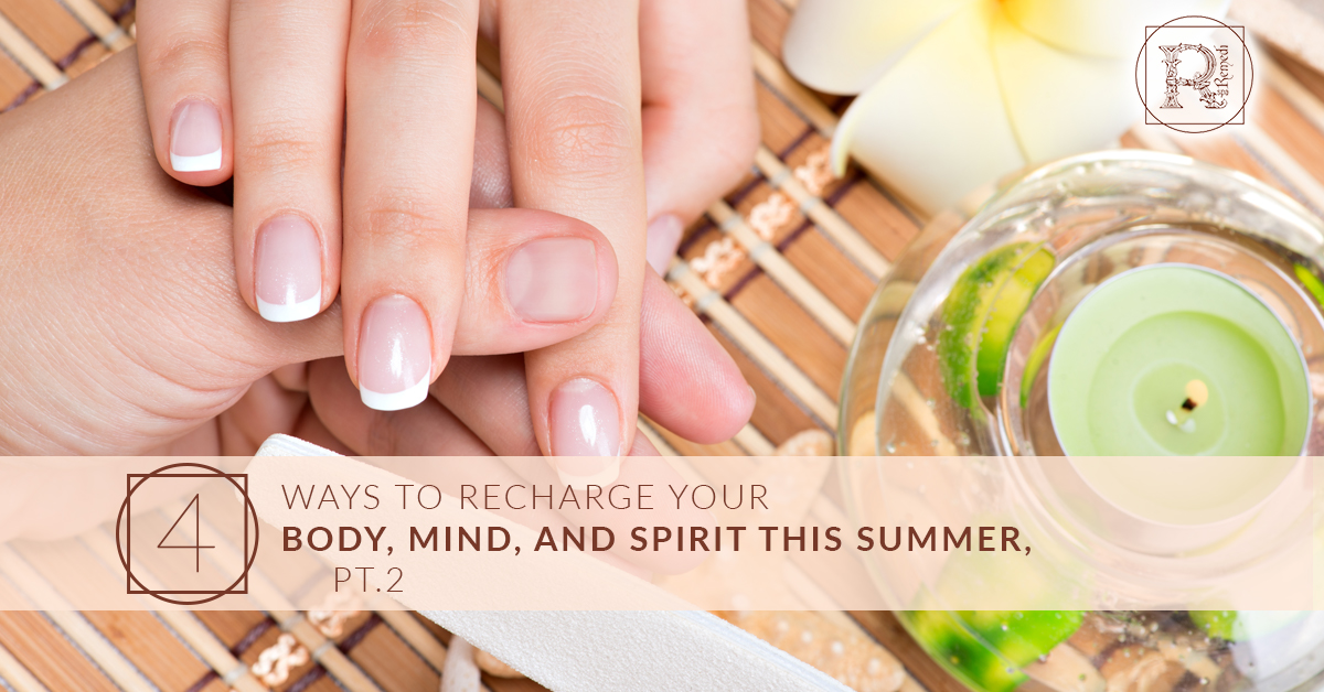 4 Ways to Recharge Your Body, Mind, and Spirit This Summer, Pt. 2.jpg