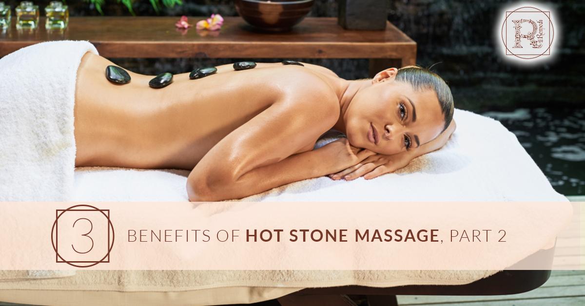 BlogBeauty_RemediSpa_3 Benefits of Hot Stone Massage Part 2.jpg