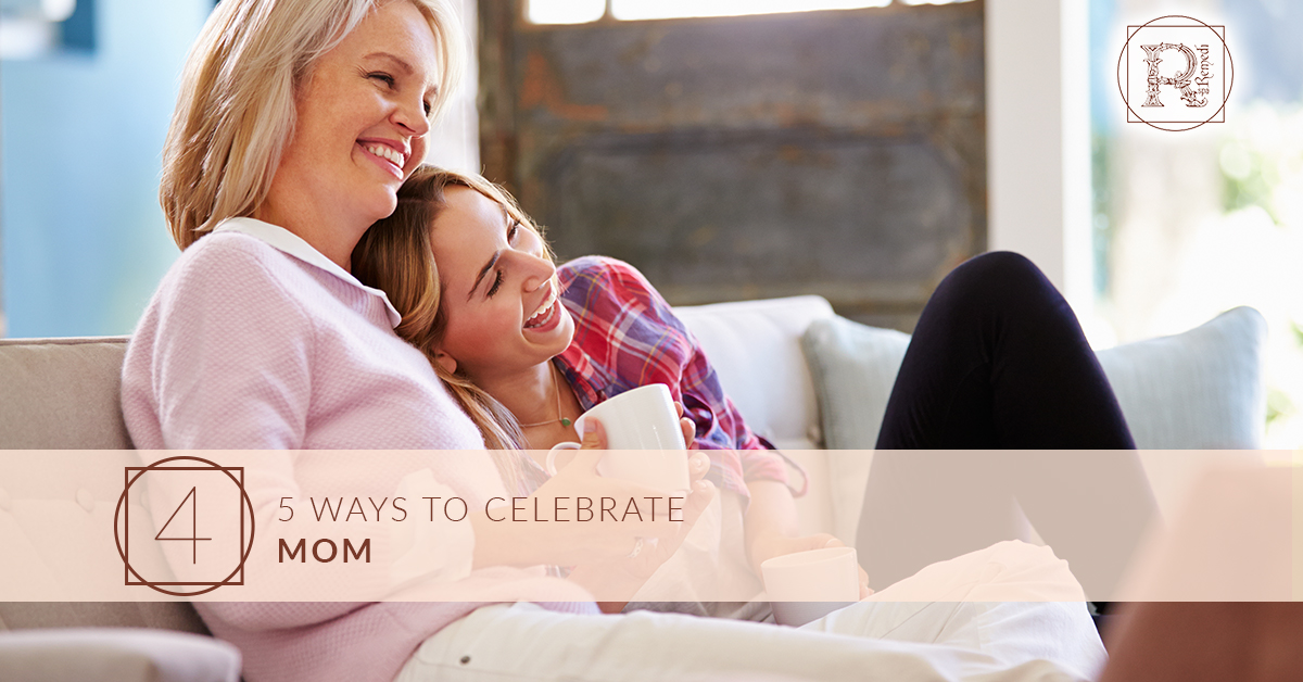 5 Ways to Celebrate Mom.jpg