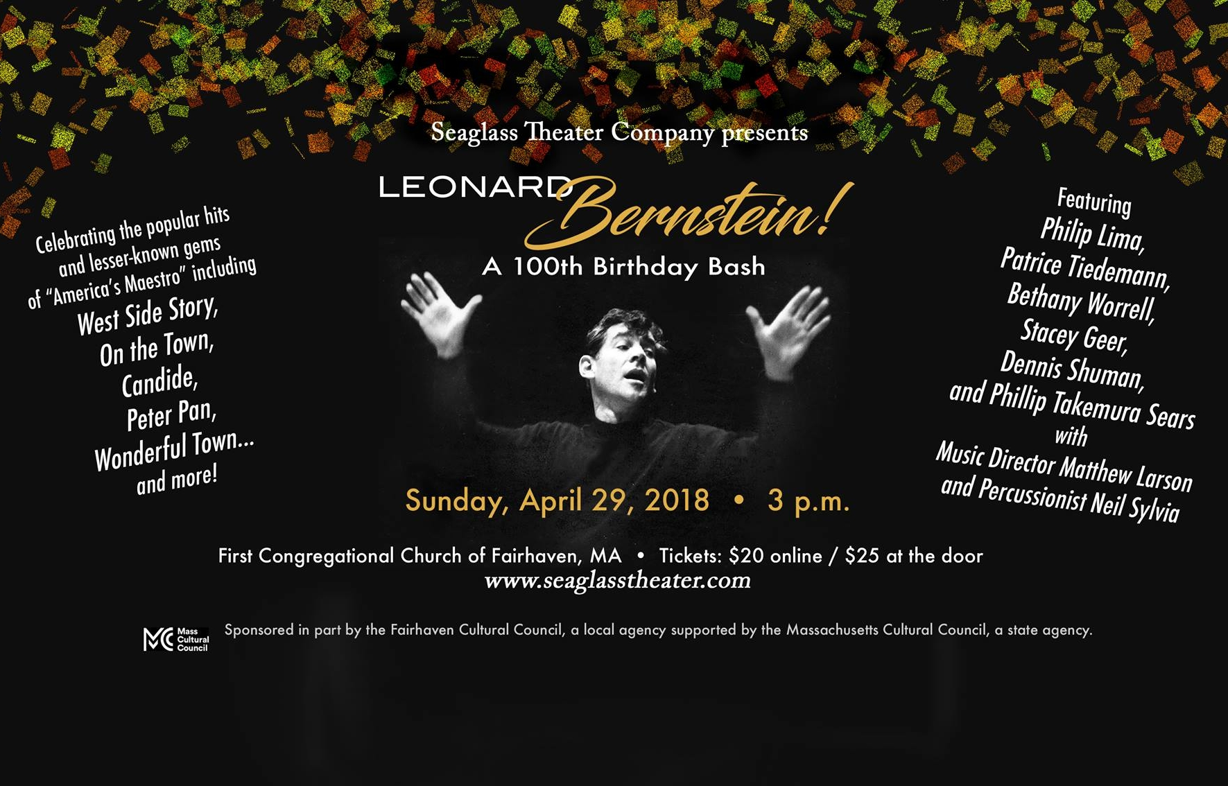 Leonard bernstein!A 100th Birthday Bash - April 29, 2018 at 3:00 PMBethany Worrell, soprano soloistSeaglass Theater CompanyFirst Congregational Church of FairhavenFairhaven, MATo reserve tickets, click here.