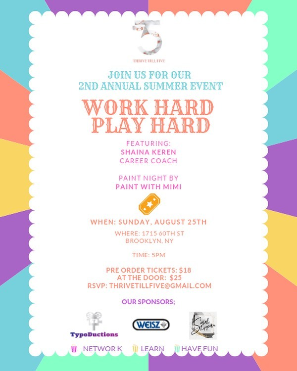 3 days until our Work Hard Play Hard Event!!🎪🎟 Get ready for a night of fun and networking  with @shainakeren and @paintwithmimi🎨! Don't forget the great raffle prizes from @drivendayplanner @urbana_ny and @bitzofglitz 😍  Can't wait to see you there! RSVP today:Thrivetillfive@gmail.com  Thank you to our sponsors:  @sarahshipper, @weiszjewelers, @typoductions  #thrivetillfive #thrive #workhardplayhard #network #5yearplan #summer #event #eventflyer #signup #rsvp #sundayfunday