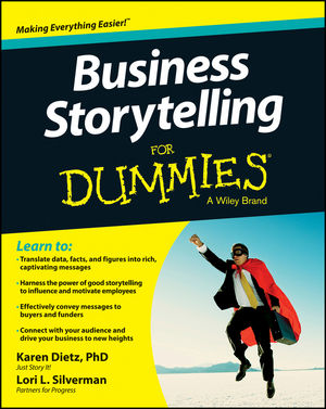 Business Storytelling for Dummies - By Karen Dietz and Lori L. Silverman