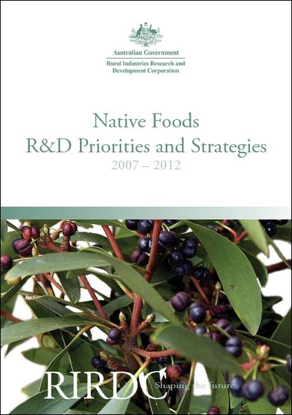 Native Foods R&D Priorities and Strategies 2007-2012
