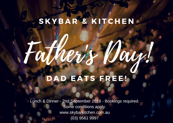 """FATHER'S DAY - 2nd SEPTEMBER 2018   Bookings Essential - Please call (03) 9561 9997 to book.   One Free Main when another Main of equal or greater value is purchased - Limited to one nominated """"Dad"""" per booking/table."""