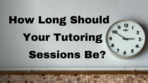 How Long Should Tutoring Sessions Be