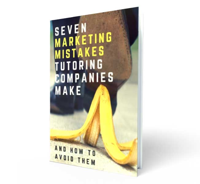 seven marketing mistakes tutoring companies make and how to avoid them ebook