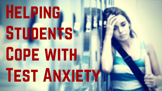 Helping Students Cope With Test Anxiety