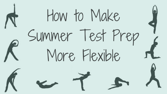 How to Make Summer Test Prep More Flexible.png