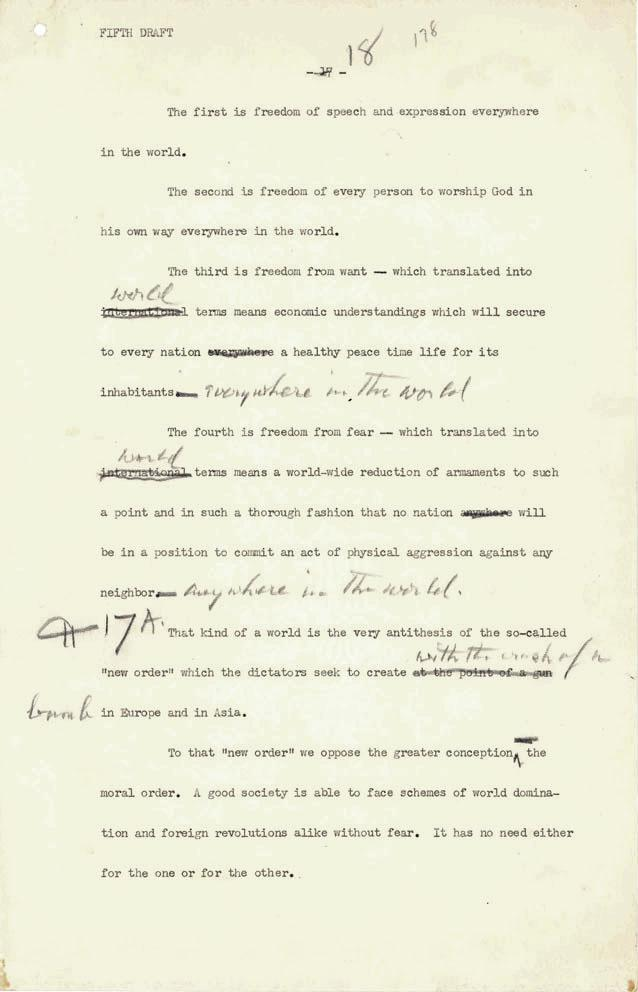 This page is a copy of the sixth draft of the the Four Freedoms Speech made by                                   President Franklin Delano Roosevelt to the United States Congress on January 6, 1941.                    The image is re-printed courtesy of the Franklin D. Roosevelt Presidential Library and Museum.
