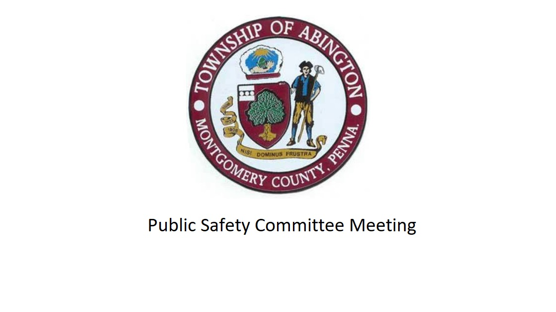 Glenside Local:     Video Of Abington Township Public Safety Committee Meeting – December 5, 2018