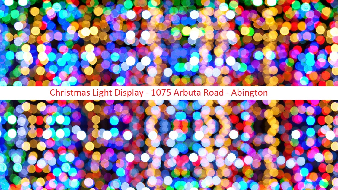 Glenside Local: Christmas Light Display 1075 Arbuta Road - Abington