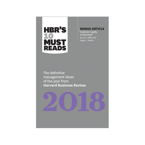 HBR 10 Must Reads 2018   Harvard Business Review  To design for the future is to know today. Great articles about businesses and their place in the competitive market, what describes loyal users in 2018, and the reprecussions of design thinking.