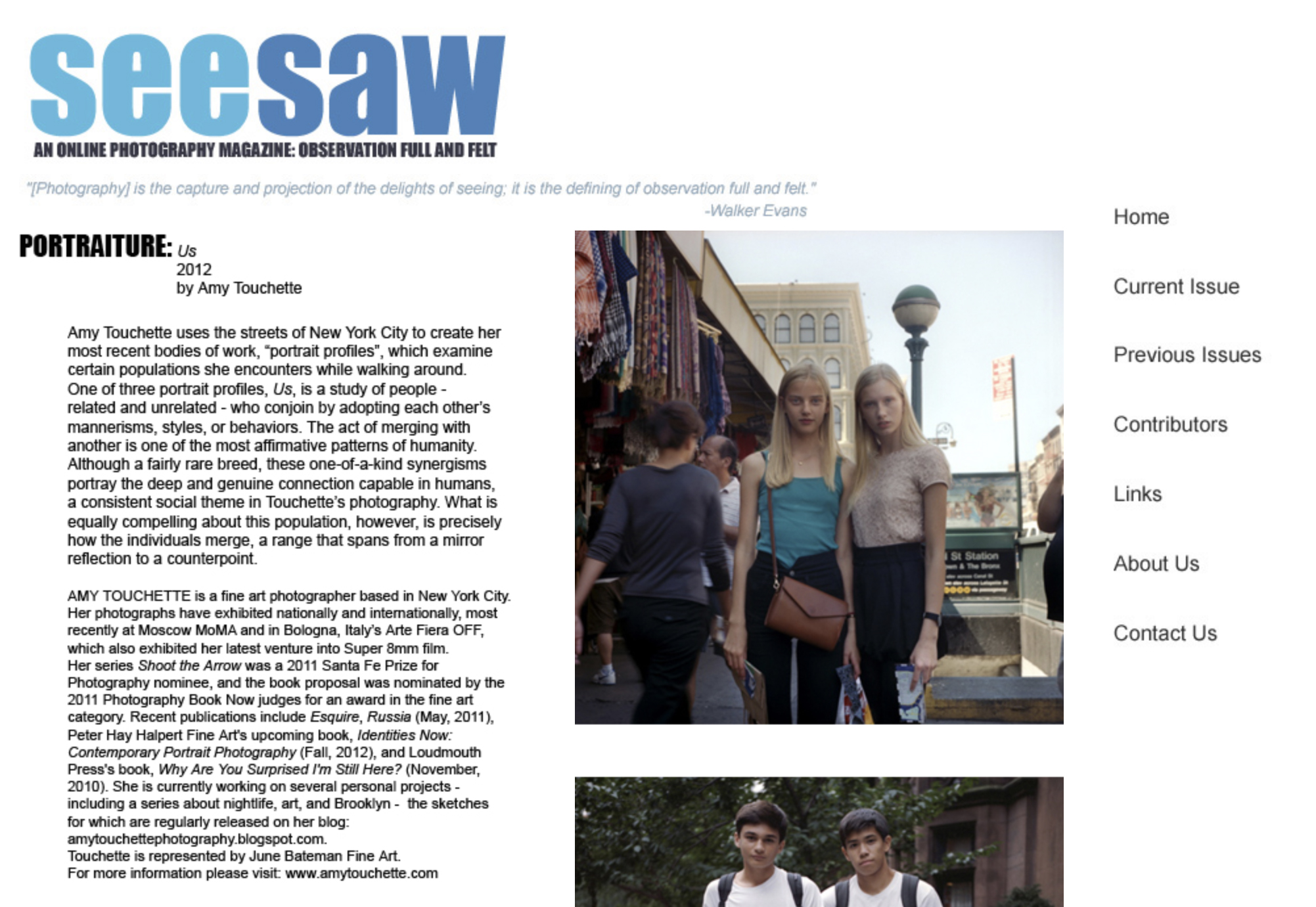 SeeSaw Magazine,Us - APRIL 2012 Established in 2004, SeeSaw is an online photography magazine created by Aaron Schuman that's dedicated to work that successfully captures, represents, and encourages acute observation, via the photographic medium.