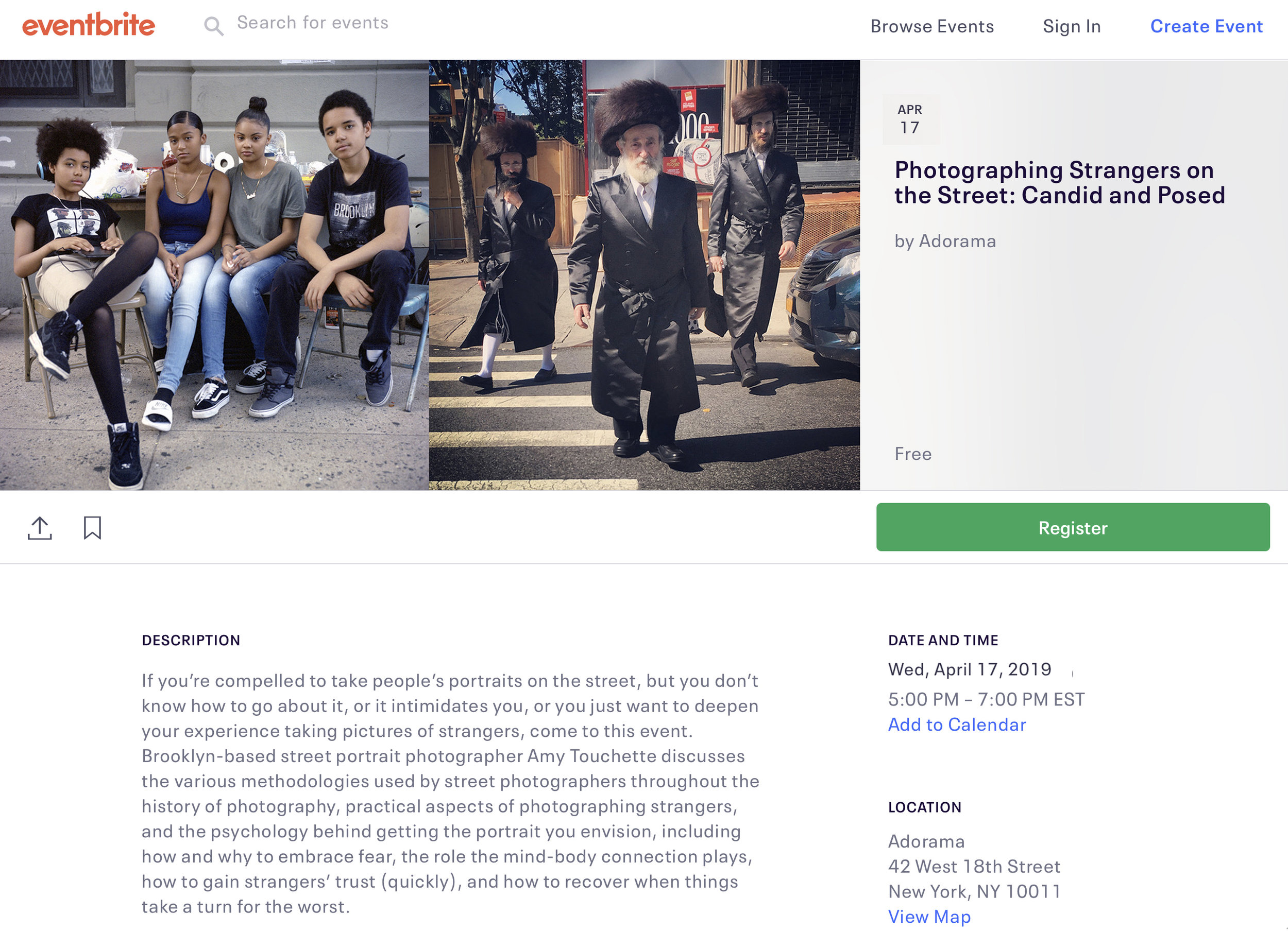 """TALK""""Photographing Strangers on the Street: Candid & Posed,""""Adorama StoreNYC - April 17, 2019, 5pm If you're compelled to take people's portraits on the street, but you don't know how to go about it, or it intimidates you, or you just want to deepen your experience taking pictures of strangers, come to this event. Brooklyn-based street portrait photographer Amy Touchette discusses the various methodologies used by street photographers throughout the history of photography, practical aspects of photographing strangers, and the psychology behind getting the portrait you envision, including how and why to embrace fear, the role the mind-body connection plays, how to gain strangers' trust (quickly), and how to recover when things take a turn for the worst.Adorama camera store is located at 42 West 18th Street, New York, NY 10011."""