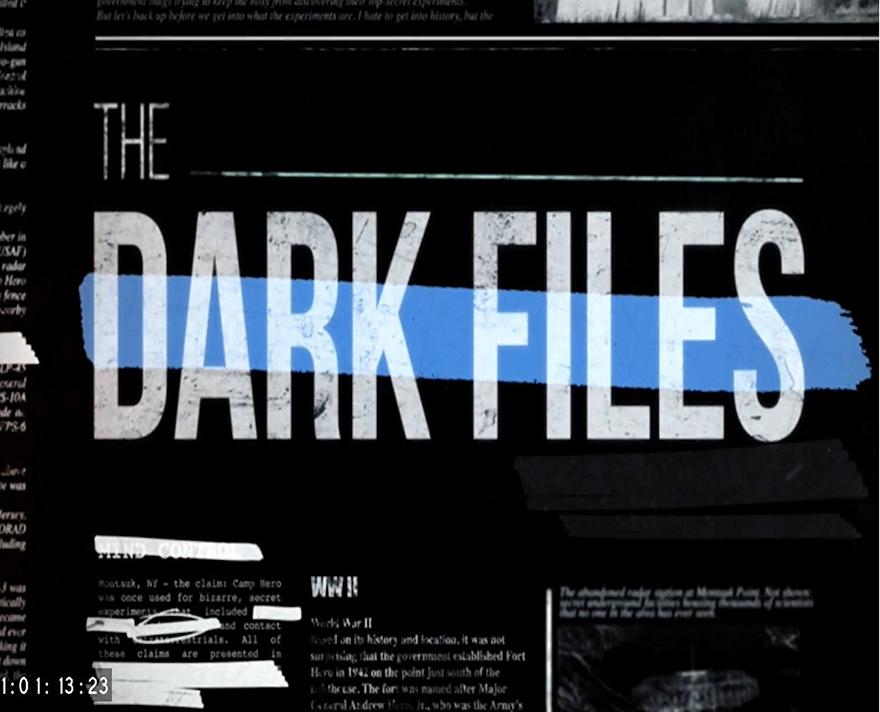 """The Dark Files (Pilot-""""Montauk"""")  Texas Crew Productions for History Channel (TV documentary)  Design, edit, re-recording."""