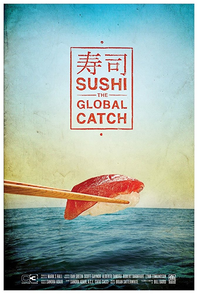 Sushi: The Global Catch  Dir. Mark Hall (documentary feature)  Editing and re-recording.