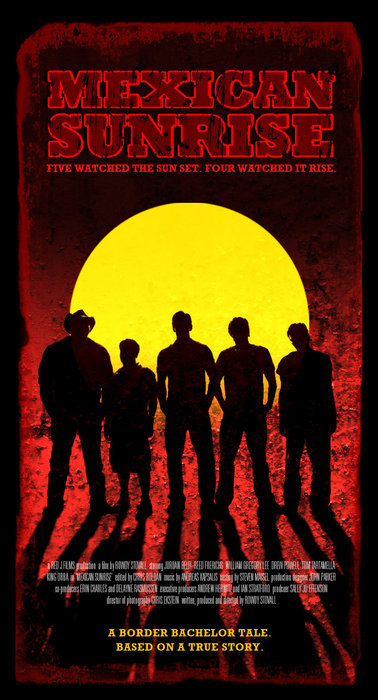Mexican Sunrise  Dir. Rowdy Stovall (narrative feature)  Editing, design, re-recording.