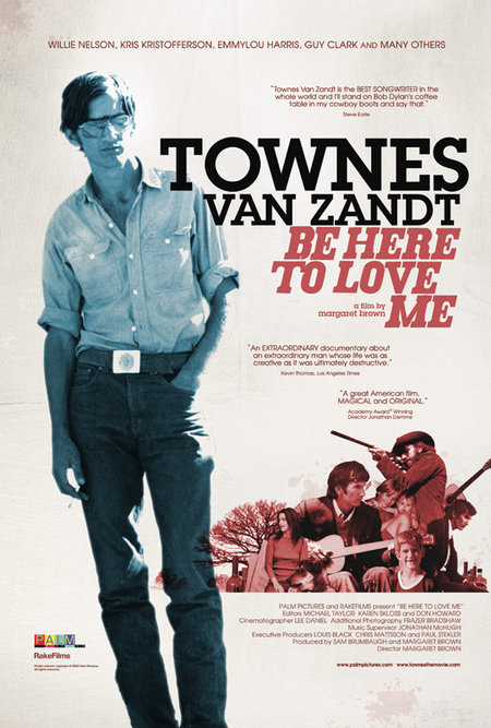 Be Here to Love Me: A Film About Townes Van Zandt  Dir. Margaret Brown (documentary feature)  Re-recording.