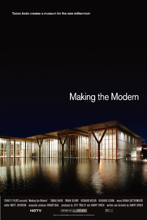 Making the Modern    Dir. by Harry Lynch for Trinity Films/The Fort Worth Museum of Modern Art   (documentary)  Editing and re-recording.