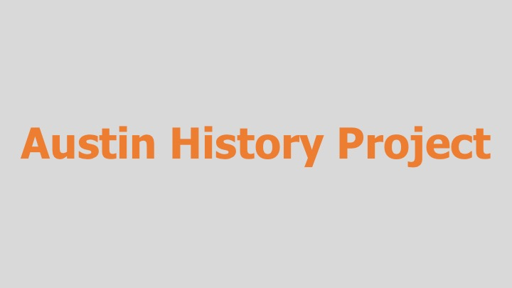 Austin History Project (years 20-50s and 50-70s)  Independent (documentary shorts)  Re-recording.