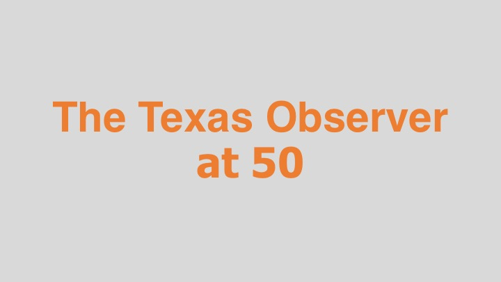 The Texas Observer at 50  Independent (documentary short)  Editing and re-recording.