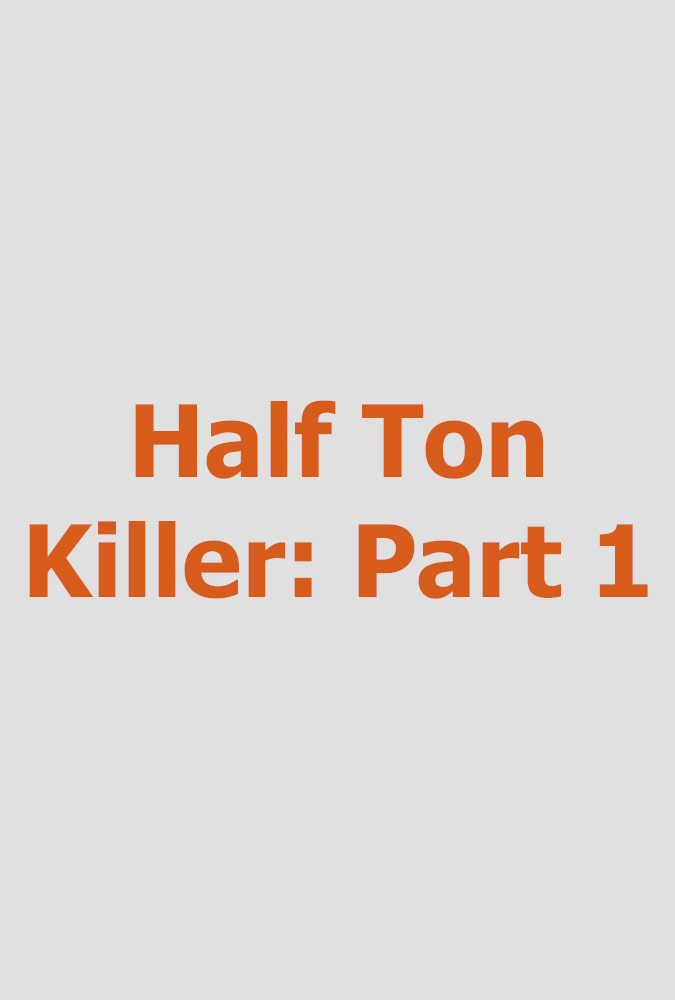 Half Ton Killer, Part 1  Megalomedia for TLC (hour documentary)  Editing and re-recording.
