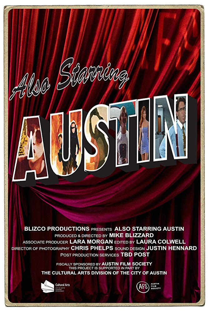 Also Starring Austin  Dir. Mike Blizzard (documentary feature)  Design, edit, ADR recording, and re-recording.