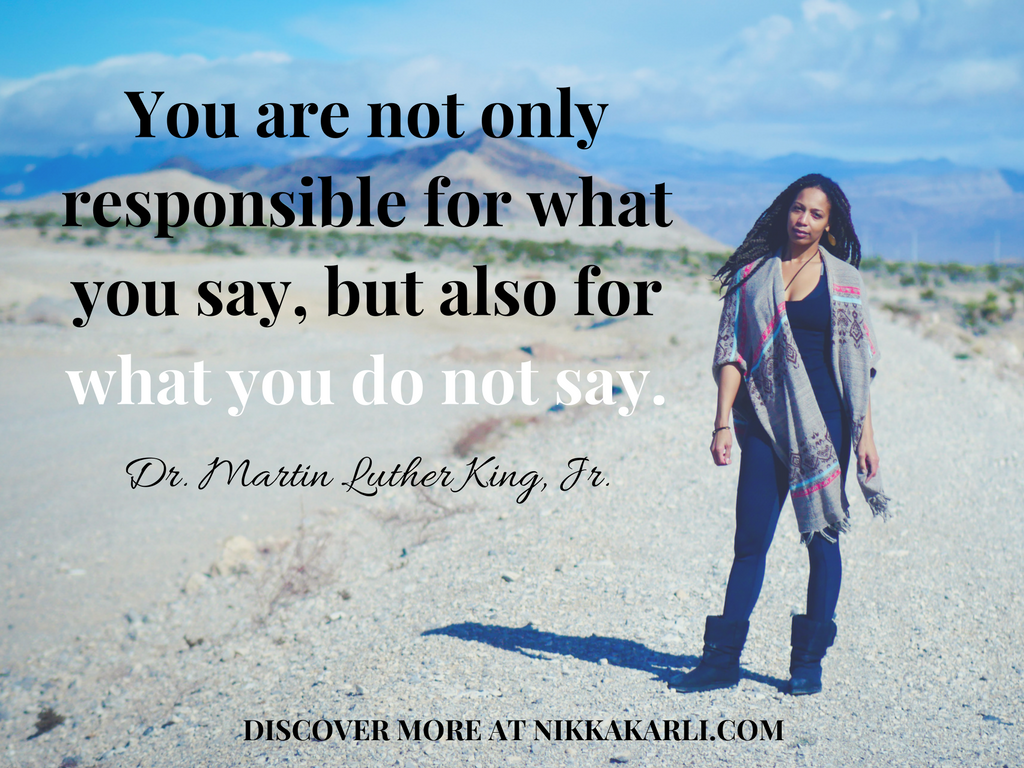 You-are-not-only-responsible-for-what-you-say-but-for-what-you-do-not-say..png