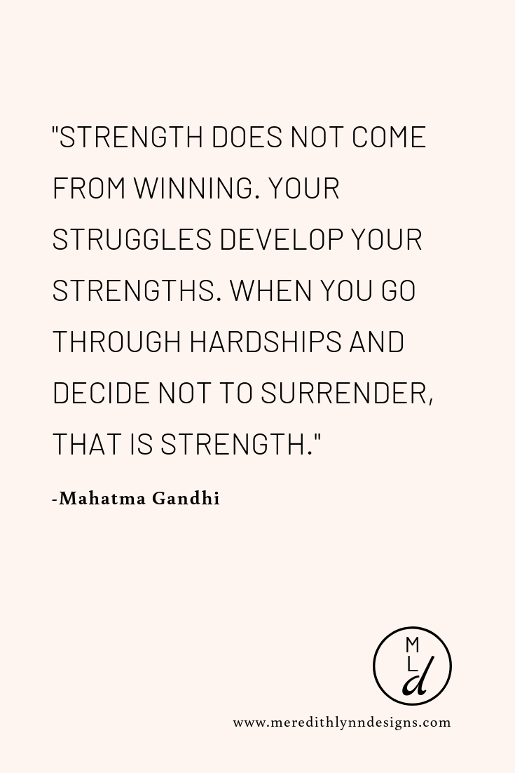 _STRENGTH DOES NOT COME FROM WINNING. YOUR STRUGGLES DEVELOP YOUR STRENGTHS. WHEN YOU GO THROUGH HARDSHIPS AND DECIDE NOT TO SURRENDER, THAT IS STRENGTH._.png