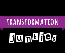 Transformation Junkies
