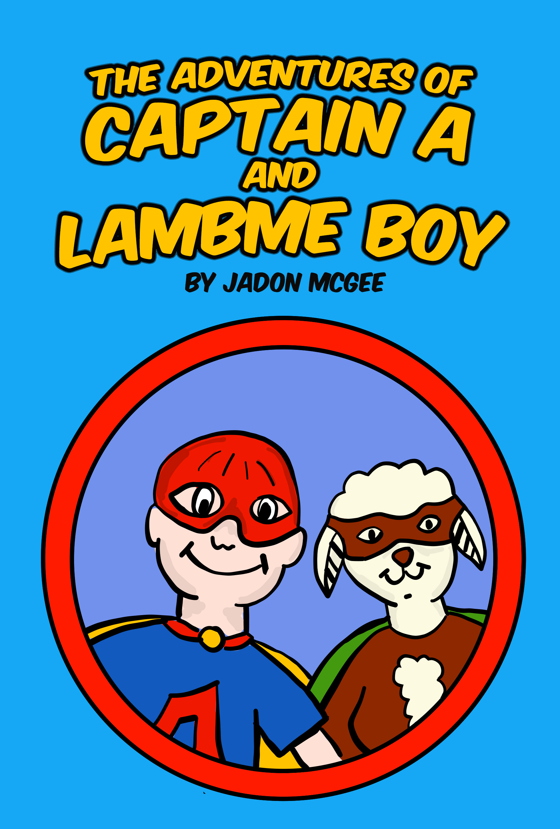 The Adventures of Captain A and Lambme Boy - Jadon McGee