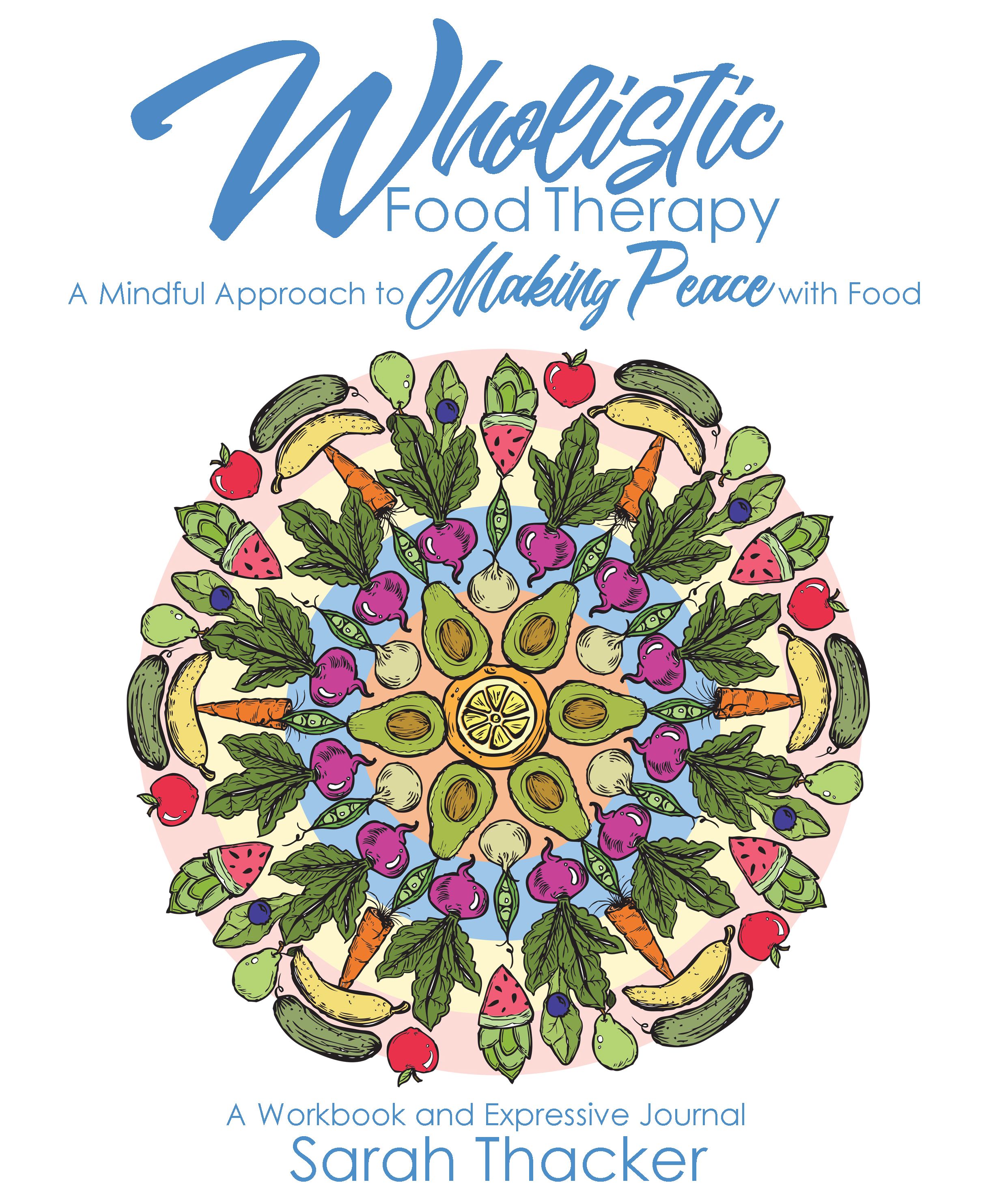 Wholistic Food Therapy by Sarah Thacker