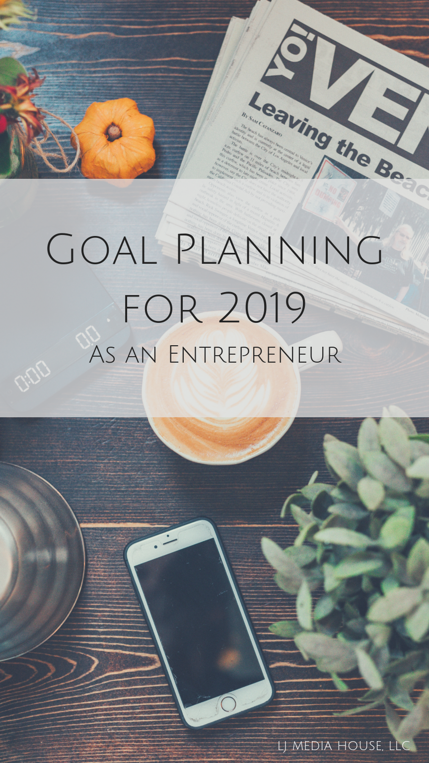 Goal Planning for 2019 as an Entrepreneur - LJ Media House
