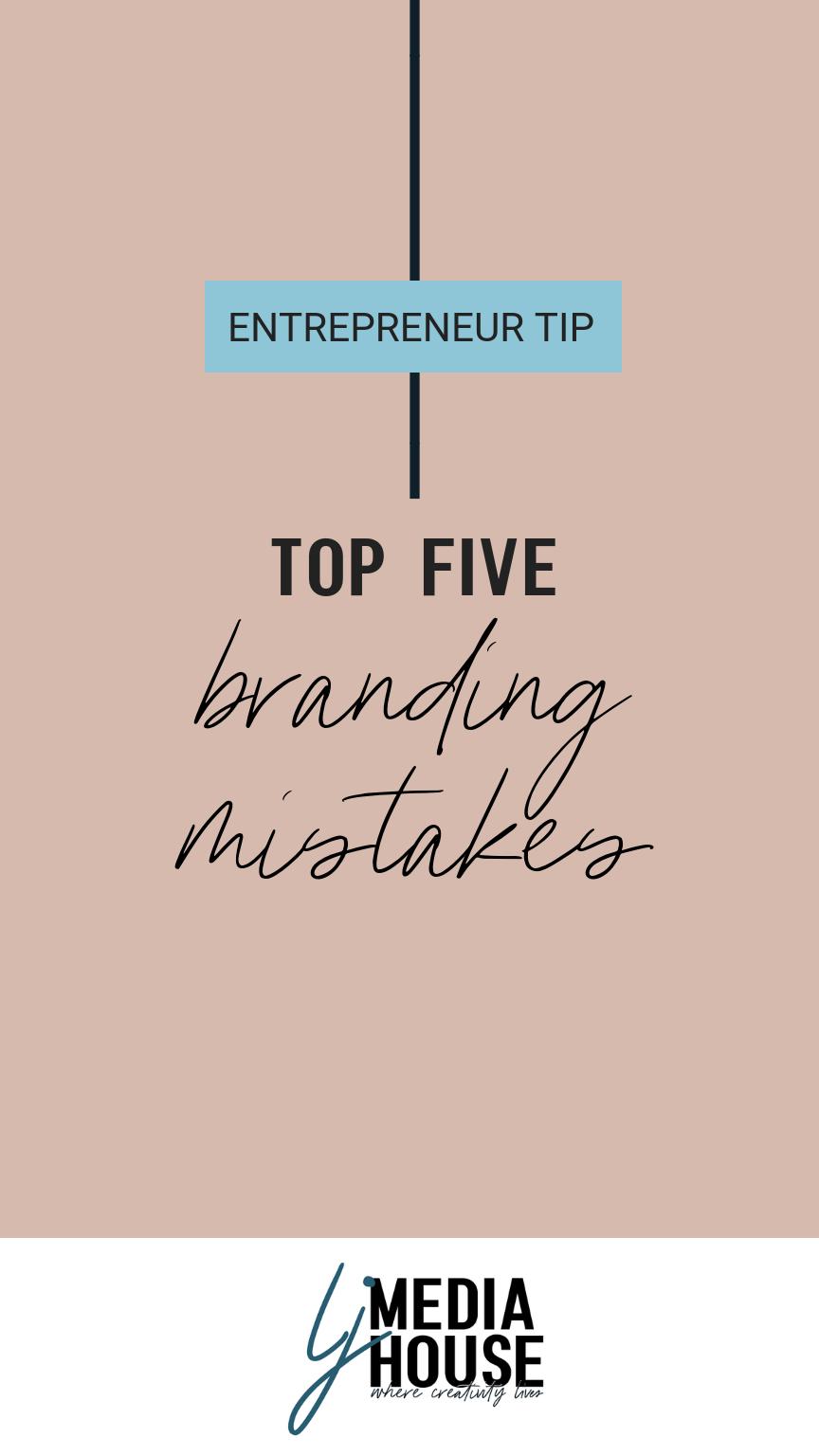top five branding mistakes
