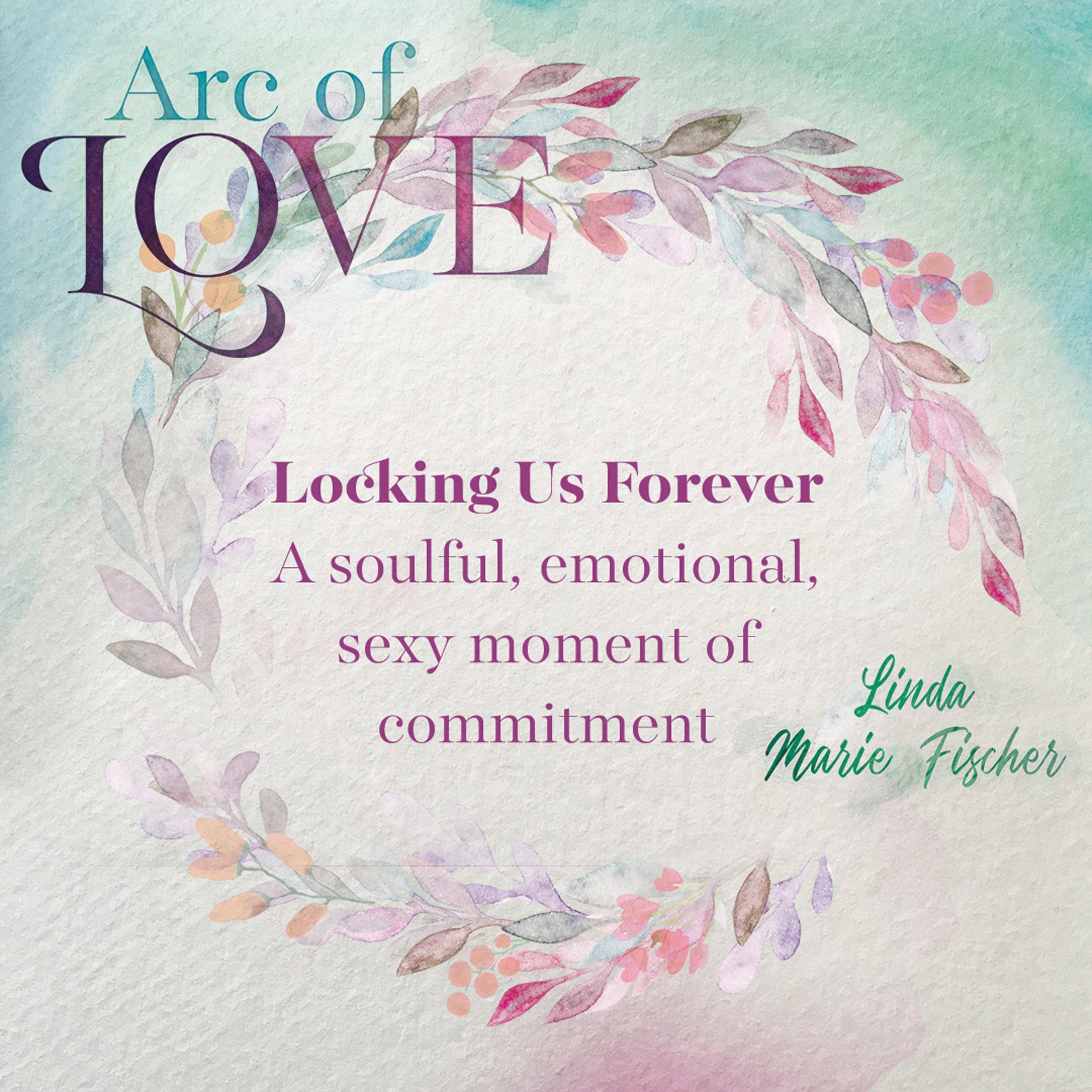 Arc of Love - Locking Us Forever.jpg